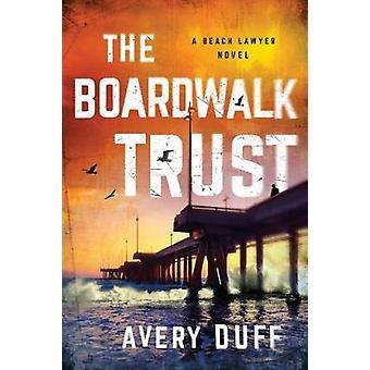 The Boardwalk Trust by Avery Duff - 9781542046909 Book