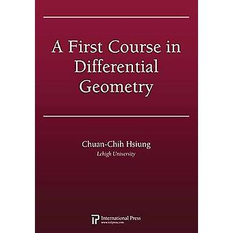 A First Course in Differential Geometry by Chuan-Chih Hsiung - 978157