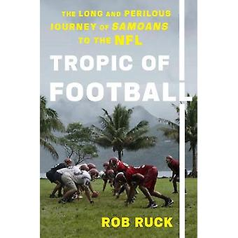 Tropic Of Football - The Long and Perilous Journey of Samoans to the N
