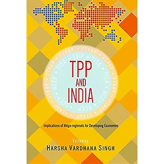 TPP and India - Implications of Mega-Regionals for Developing Economie