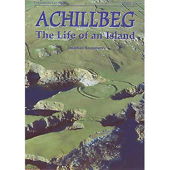 Achillbeg - The Life of an Island by Jonathan Beaumont - 9780853616313