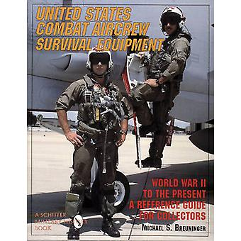 United States Combat Aircrew Survival Equipment World War II to the P