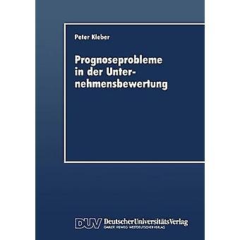 Prognoseprobleme in der Unternehmensbewertung by Kleber & Peter