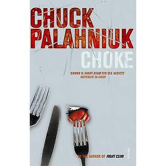 Choke by Chuck Palahniuk - 9780099422686 Book