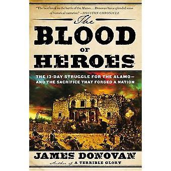 Blodet av hjältar - 13-dagars kampen för Alamo- och Sacr