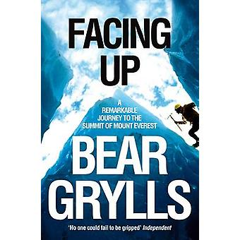 Facing Up - A Remarkable Journey to the Summit of Mount Everest by Bea