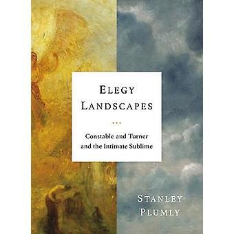 Elegy maisemat - Constable ja Turner ja intiimi Sublime mennessä El