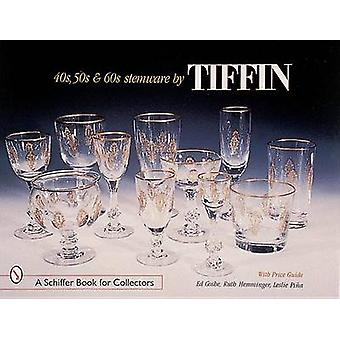 40's - 50's and 60's Stemware by Tiffin by Ed Goshe - Ruth Hemminger
