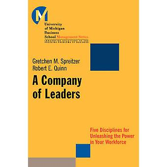 A Company of Leaders - Five Disciplines for Unleashing the Power in Yo