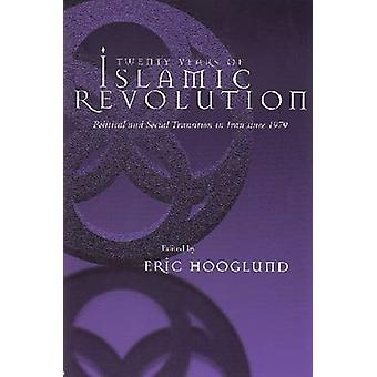 Tyve år af islamiske Revolution - politiske og sociale overgang jeg
