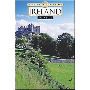 A Brief History of Ireland by Paul F. State - 9780816075171 Book