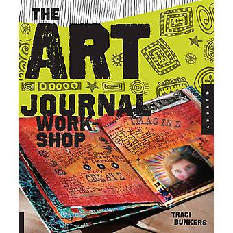 The Art Journal Workshop - Break Through - Explore - and Make it Your