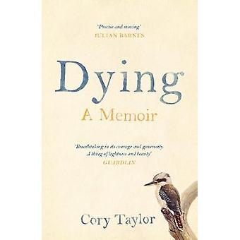 Dying - A Memoir by Cory Taylor - 9781782119784 Book