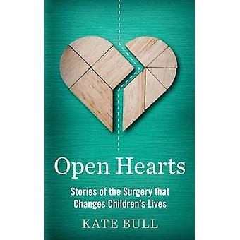 Open Hearts - Stories of the Surgery That Changes Children's Lives by