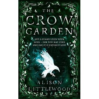 Crow trädgården av Alison Littlewood - 9781786485250 bok