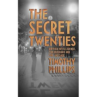 The Secret Twenties - British Intelligence - the Russians and the Jazz