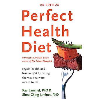 Parfaite santé alimentation - recouvrer la santé et perdre du poids en mangeant de la façon
