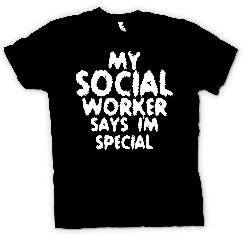 Mens T-shirt - My Social Worker Says Im Special - Funny
