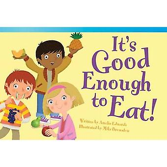 It's Good Enough to Eat! by Amelia Edwards - Mike Brownlow - 97814333