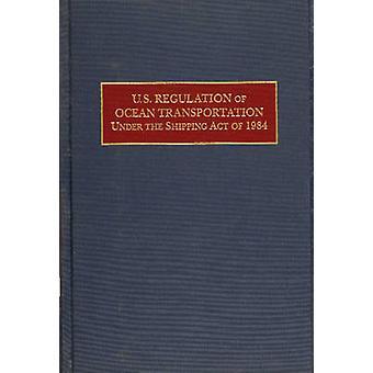 U.S. Regulation of Ocean Transportation Under the Shipping Act of 198