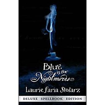 Blue is for Nightmares by Laurie Faria Stolarz - 9780738703916 Book