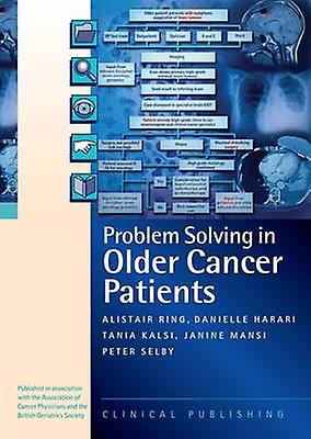 Problem Solving in Older Cancer Pacravatents - A Case Study Based Referenc