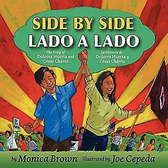 Side by Side /  Lado a lado: The Story of Dolores Huerta and Cesar Chavez /  La historia de Dolores Huerta y Cesar Chavez