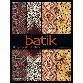 Batik: Design, Style & History: Design, Style and History