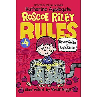 Never Swim in Applesauce (Roscoe Riley Rules)