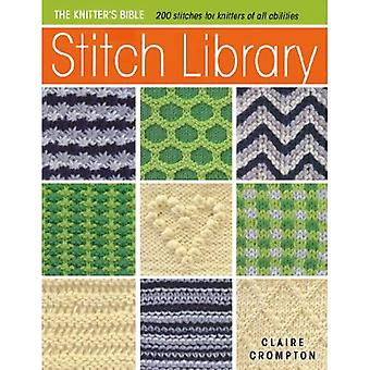 The Knitter's Bible: Stitch Library: Over 200 Stitches for Knitters of All Abilities