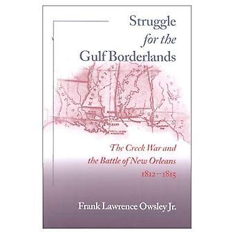 Der Kampf um die Golf-Borderlands: der Creek-Krieg und die Schlacht von New Orleans, 1812-1815