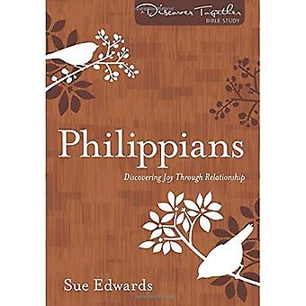 Philippians: Discovering Joy Through Relationship (Discover Together Bible Study)