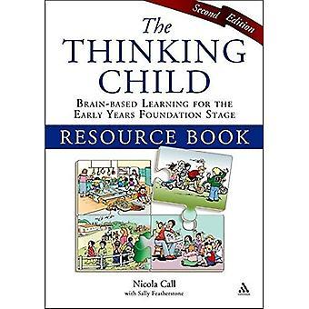 Het denken kind Resource Book: Hersenen-gebaseerd leren voor het werkgebied van de Stichting vroege jaren