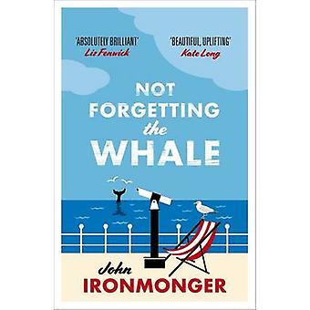 Ikke glemme hvalen av J. W. Ironmonger - 9781780227986 bok