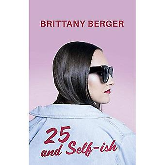 25 and Self-Ish