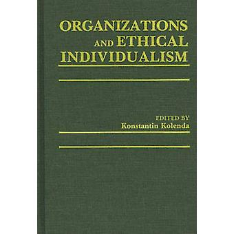 Organizations and Ethical Individualism by Kolenda & Pauline