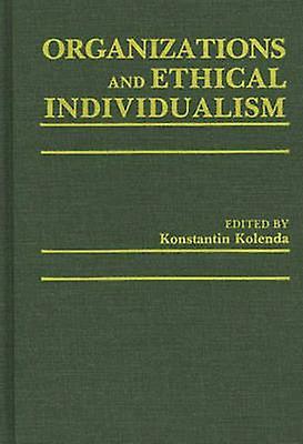 Organizations and Ethical Individualism by Kolenda & Pauline