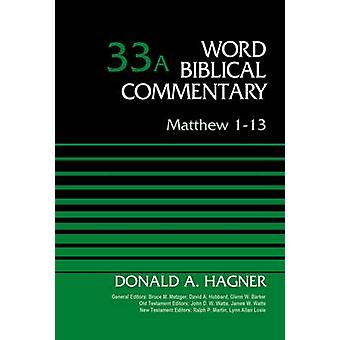 Matthew 113 Volume 33A by Hagner & Donald A.