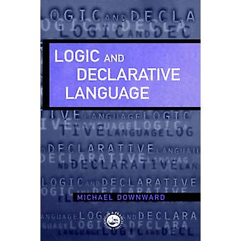 Logic and Declarative Language by Downward & Michael