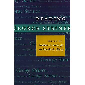 Reading George Steiner by Scott & Nathan A. & Jr.