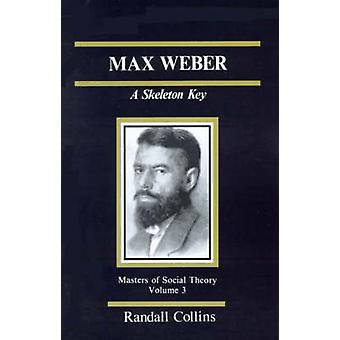 Max Weber A Skeleton Key by Collins & Randall