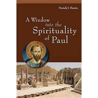 Window Into the Spirituality of Paul by Hartin & Patrick J