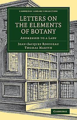 Letters on the Elements of Botany by Rousseau & JeanJacques