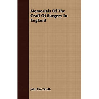 Memorials Of The Craft Of Surgery In England by South & John Flint