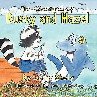 The Adventures of Rusty and Hazel by Shely & Laura