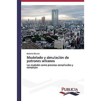 Modelado y simulacin de patroonzoekende urbanos door Murcio Roberto