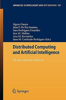 Distributed Computing and Artificial Intelligence 9th International Conference by Omatu & Sigeru