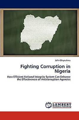 Fighting Corruption in Nigeria by Onyeukwu & John