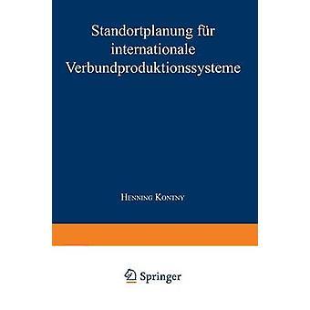 Standortplanung fr internationale Verbundproduktionssysteme by Kontny & Henning