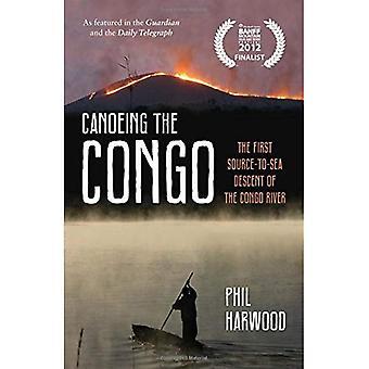 Canoë-kayak au Congo: la première descente de la Source à l'autre du fleuve Congo